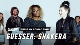 Guess My Zodiac Sign (Shakera) | Lineup | Cut