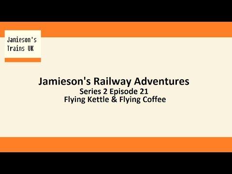 Jamieson's Railway Adventures S2 E22 Flying Kettle & Flying Coffee