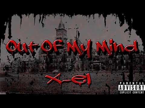 X-el - Out Of My Mind (Prod. By Maxxon Priddy)