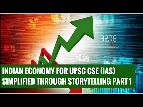 Concepts of Indian Economy Simplified Through Storytelling for Govt. Exams (UPSC CSE/IAS) - Part 1