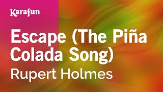 Karaoke Escape (The Piña Colada Song) - Rupert Holmes *
