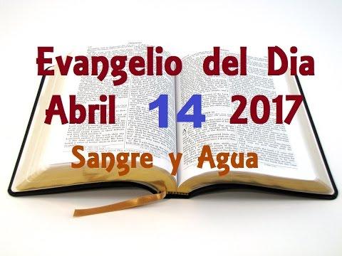 Evangelio del Dia- Viernes 14 de Abril 2017- Viernes Santo- Sangre y Agua