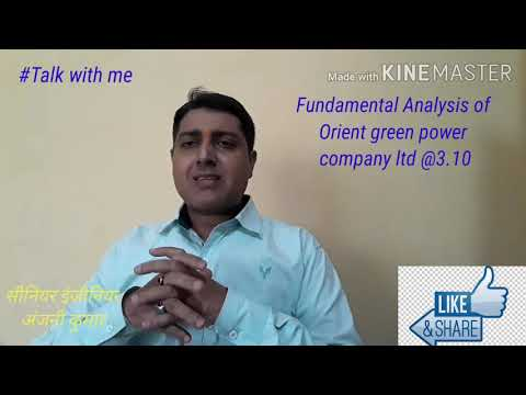 Fundamental Analysis of orient green power company @3.10|orient green power company latest news