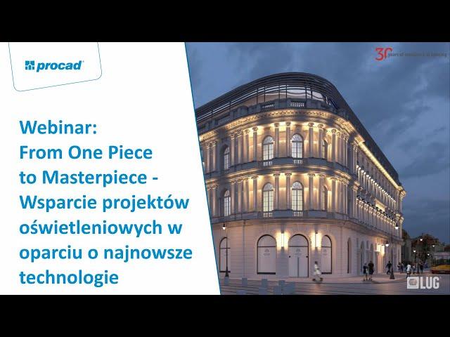 From One Piece to Masterpiece - Wsparcie projektów oświetleniowych w oparciu o najnowsze technologie