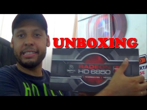 UNBOXING PLACA DE VIDEO RADEON HD6850 - CUSTO/BENEFICIO UMA BOA PLACA!