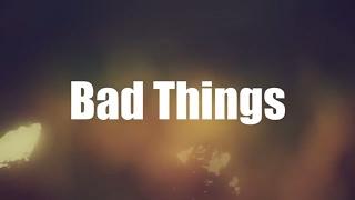 Bad Things - Machine Gun Kelly & Camila Cabello (Lyrics)