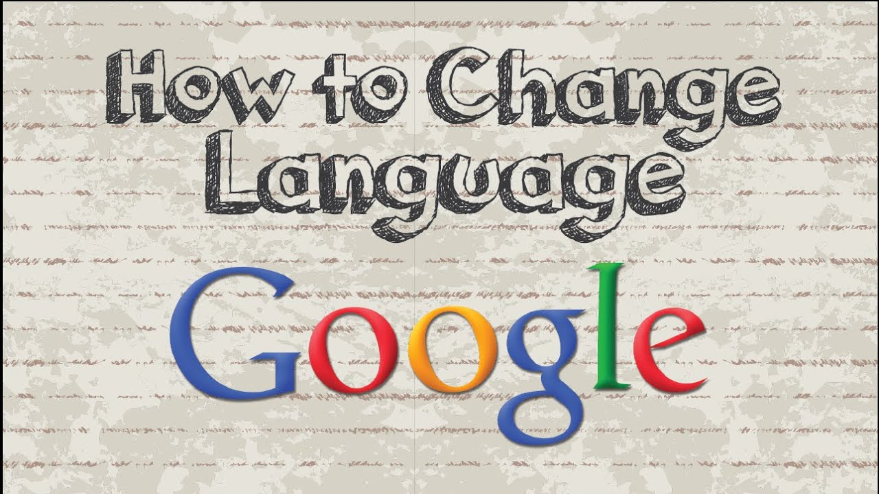 How To Change Google Language Settings To English  Youtube. Female Poses For Photography Ram Cat Alley. Cosmetology School For High School Students. Business Plan Writing Services. Getting Braces A Second Time