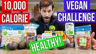 10,000 Calorie Healthy Vegan Food Eating Challenge!  |  10K Vegan Diet Challenge