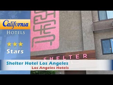 Shelter Hotel Los Angeles, Los Angeles Hotels - California