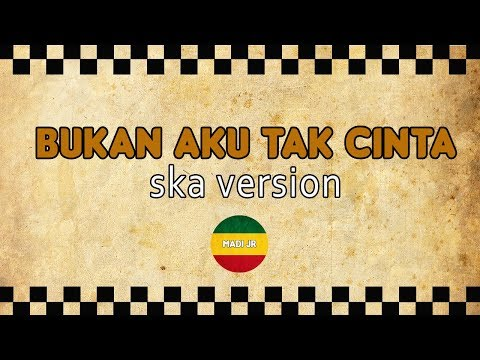 IKLIM - Bukan Aku Tak Cinta (SKA Version)
