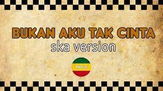 Gambar cover IKLIM - Bukan Aku Tak Cinta (SKA Version)