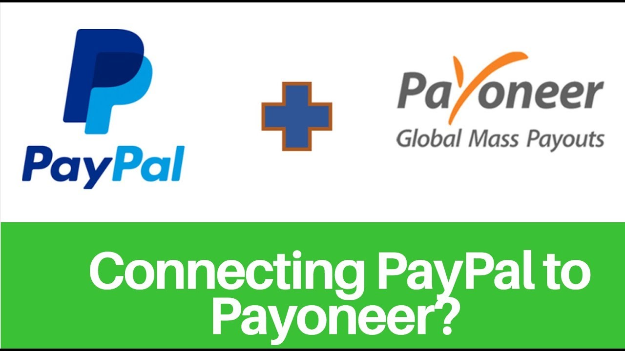 Linking PayPal to Payoneer Bank account? (Withdraw & Transfer)