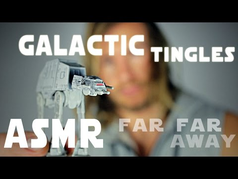 Galactic Tingles - ASMR From A Galaxy Far Far Away...