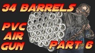 34 Barrel Nerf Gun - Diy Pvc Air Gun Part 6