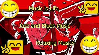 Music is Life |  Relaxing Musics | 1 Hour Jazz and Blues Music # 2