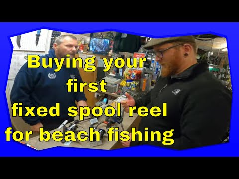 Buying Your First Fixed Spool Reel. Beach Fishing Set Up: Episode 2: