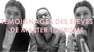 Témoignages des élèves de Master Tourisme