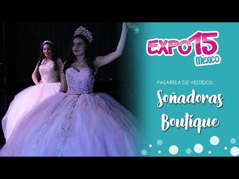Expo 15 Pasarela de vestidos por Soñadoras Love 21 / Febrero 2018