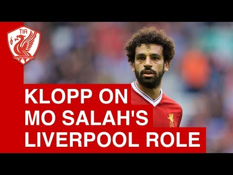 Jurgen Klopp on Mohamed Salah's Liverpool Role