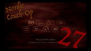 Dead Space: Cough It Up - Episode 27 - Nordic Couch-Op