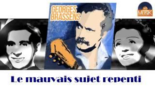 Georges Brassens - Le mauvais sujet repenti (HD) Officiel Seniors Musik