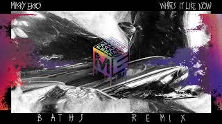 Mikky Ekko - Whats It Like Now (Baths Remix)