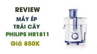 Review Máy ép trái cây Philips HR1811 (Trắng) - Hàng nhập khẩu