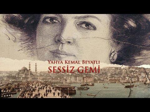 Yahya Kemal Beyatlı - Sessiz Gemi | Hikayesiyle Birlikte