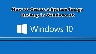 How to Create a System Image Backup in Windows 10