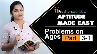 Aptitude Made Easy - Problems on Ages - Part 3 - 1, Basics and Methods, Shortcuts, Tricks