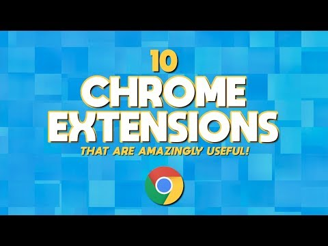 10 Chrome Extensions That Are Amazingly Useful! 2019