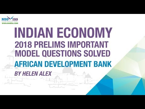 AFRICAN DEVELOPMENT BANK | 2018 PRELIMS IMPORTANT MODEL QUESTION SOLVED | INDIAN ECONOMY
