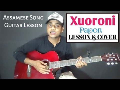 Xuoroni - Papon Guitar Chords Lesson &Cover with Capo   Assamese Songs Guitar Tutorials