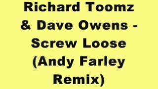 Richard Toomz & Dave Owens - Screw Loose (Andy Farley Remix)