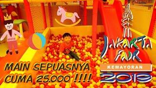 Jakarta Fair 2019 Ramah Anak Banget | Prj Ji Expo Kemayoran #jakartafair2019