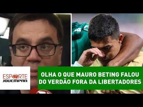 OLHA o que Mauro Beting falou do Verdão fora da Libertadores!