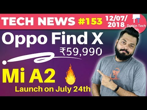 oppo-find-x,-mi-a2-launch,-mi-max-3,-jiophone's-kaios-beats-ios,-huawei-40w-charger--ttn#153