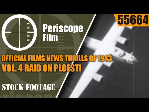 OFFICIAL FILMS NEWS THRILLS OF 1943 VOL. 4   RAID ON PLOESTI  55664