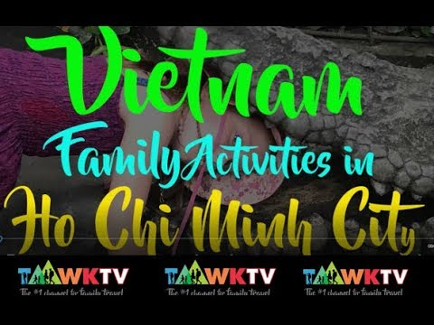 Fun things to do with kids in SAIGON!!! [VIETNAM 2017] Family Travel: Travelling with kids: TaawkTV