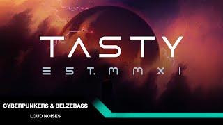 Cyberpunkers & Belzebass - Loud Noises [Tasty Release]