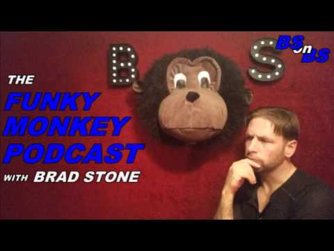 9/22/2015 FUNKY MONKEY PODCAST with BRAD STONE