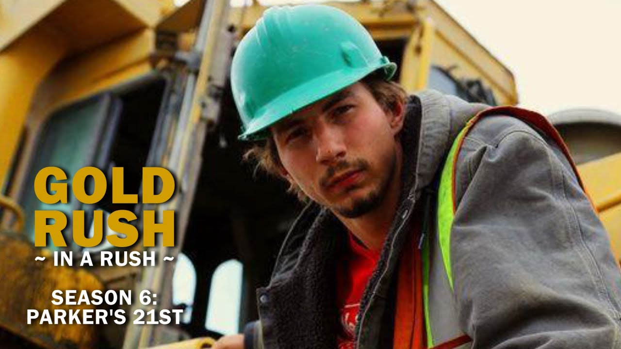 Gold rush season 6 episode 10 parker s 21st gold rush in a rush