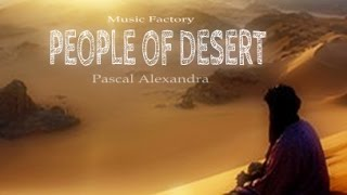 MUSIC - FACTORY ♥ PEOPLE OF DESERT ♥ Pascal Alexandra