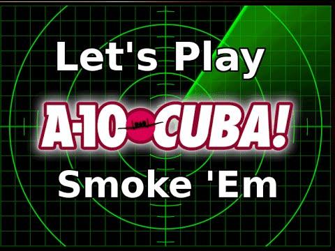A-10 Cuba! Smoke 'Em (Combat Mission 6) - Let's Play