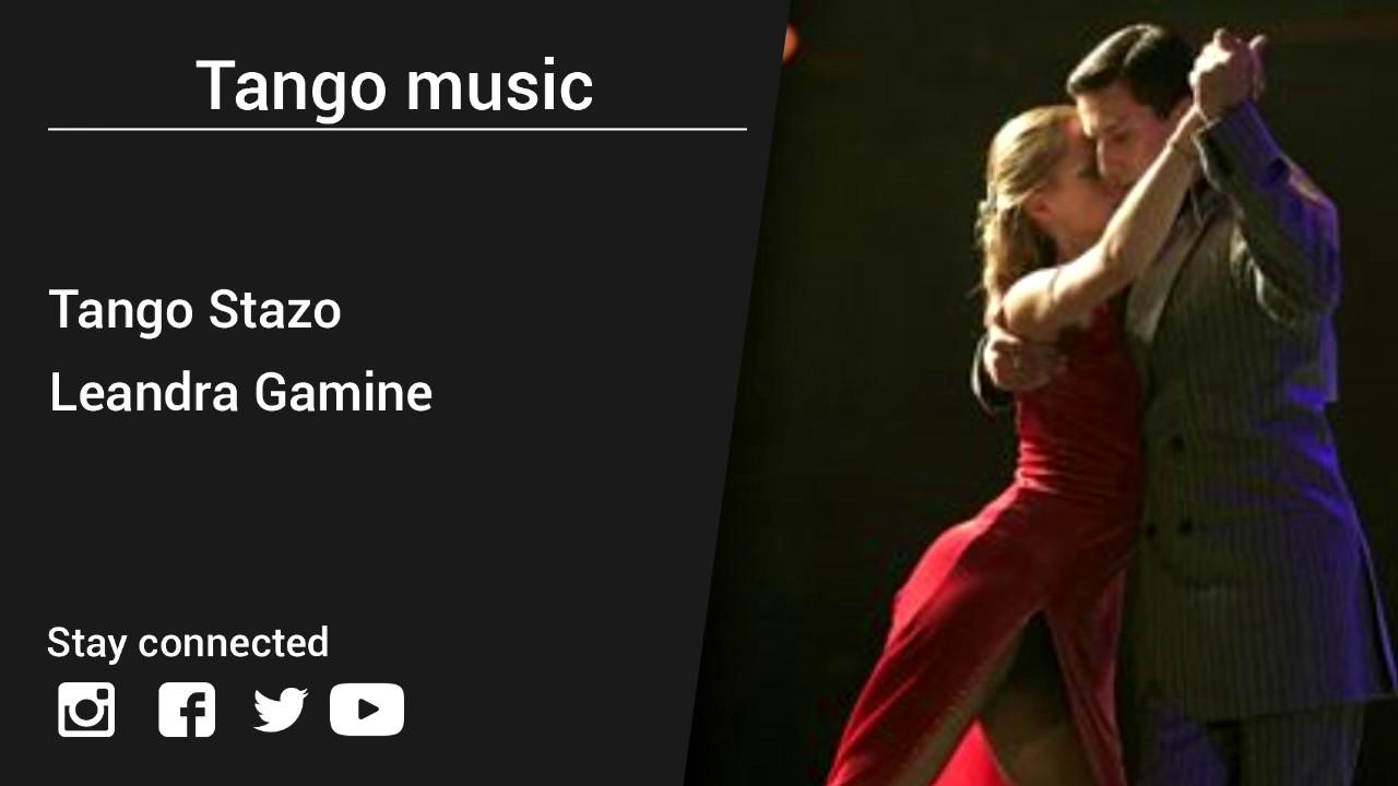 Leandra Gamine Tango Stazo Tango Music Youtube
