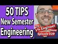 50 Engineering Student Tips | The #1%Engineer Show 029