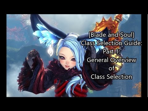 Blade And Soul Class Selection Guide Part 1 General Overview