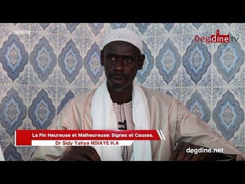 Conférence 20-05-18 | La  fin heureuse et malheureuse : signes et causes_01 | Dr. Sidy Yahya NDIAYE