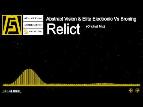 [Trance] - Abstract Vision & Elite Electronic Vs Broning - Relict (Original Mix)