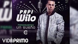 """1. Papi Wilo - Intro """"Persiguiendo un Sueño"""" [Official Audio]"""